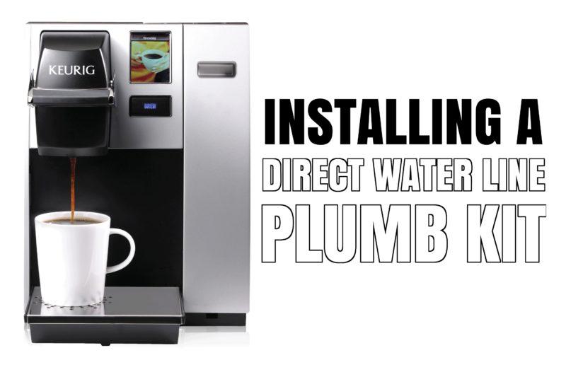 Install Keurig Plumb Kit Reservoir