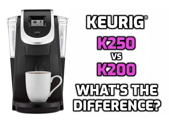 keurig k200 versus k250 brewer