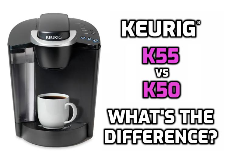 keurig k50 versus k55 brewer