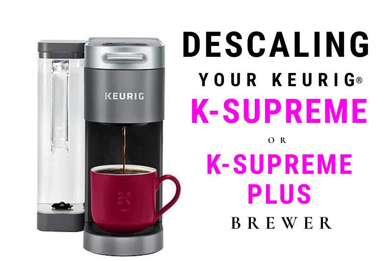 descale keurig k910 k920 k-supreme brewer plus